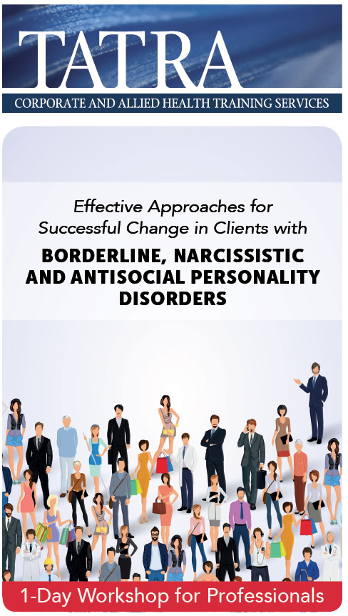 Effective Approaches for Successful Change in Clients with Borderline,  Narcissistic and Antisocial Personality Disorders - July & August 2018